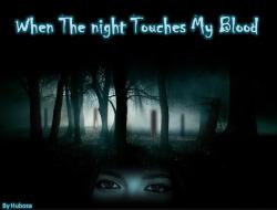 When The Night Touches My Blood [a vampire love story][16+] [Afgelopen]