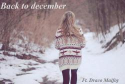 Back to december ft. Draco Malfoy -GESTOPT