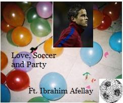 love, soccer, and party ibrahim afellay