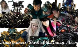 Transformers: Dark of the Crazy Moon