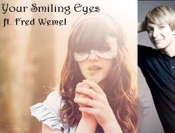 Your Smiling Eyes - Fred W. [Afgelopen]