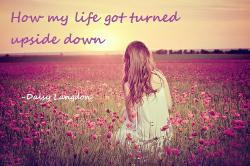 How my life got turned upside down - Ft. One Direction