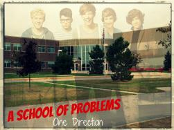 A School of Problems || One Direction