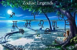 Zodiac Legends ( 6 ) - The Return of the Past