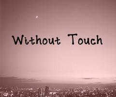 Without Touch | OP