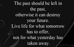 The past is the past. >TK<
