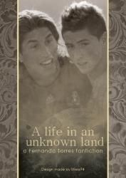 a life in an unknown land [Fernando Torres][NL]